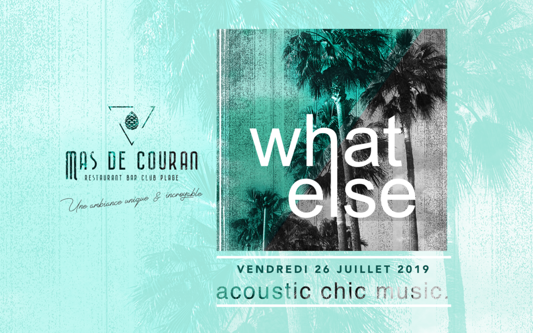 What Else // 26/07/2019