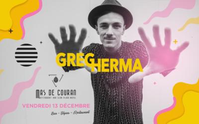 VENDREDI 13 DÉCEMBRE → Greg Herma en live au Mas de Couran
